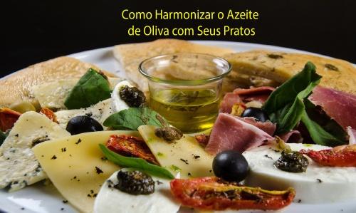 Como harmonizar o Azeite de Oliva com seus pratos