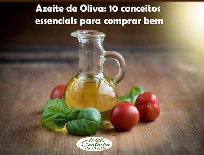 Azeite de Oliva: 10 conceitos essenciais para comprar bem